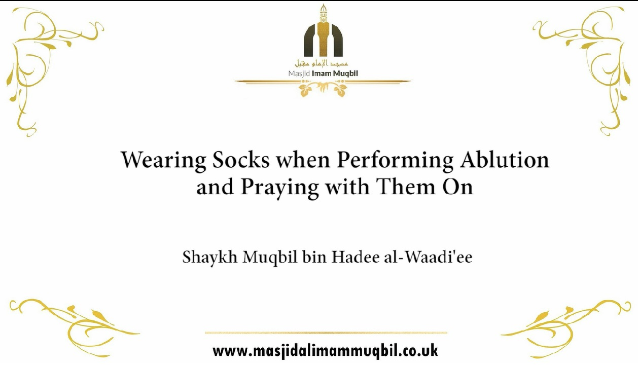 Wearing Socks when Performing Ablution and Praying with Them On