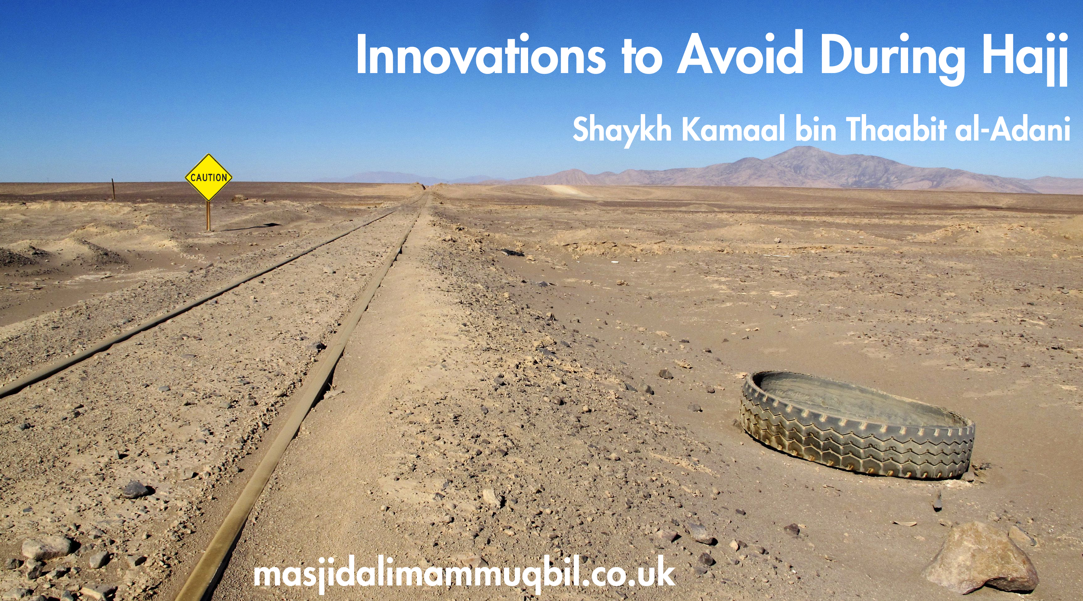 Innovations to Avoid During Hajj